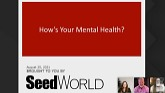 How's Your Mental Health - A Seed Wo...